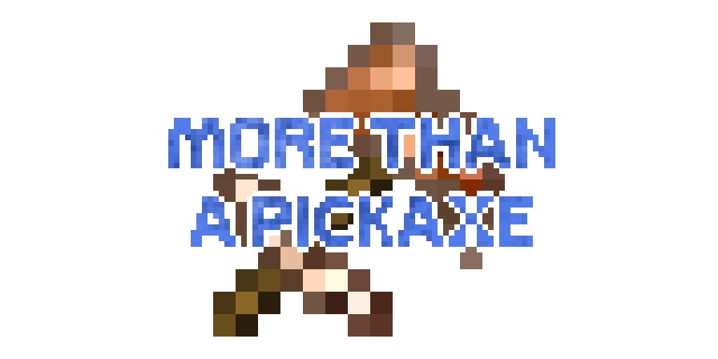 More Than A Pickaxe